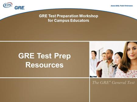 GRE Test Preparation Workshop for Campus Educators GRE Test Prep Resources.