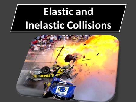 Elastic and Inelastic Collisions. Collisions can be grouped into two categories, elastic and inelastic. Elastic Collisions: Kinetic Energy is conserved.