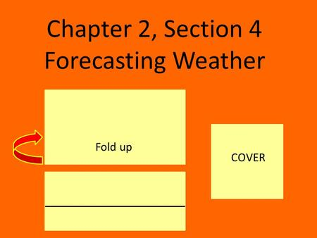 Chapter 2, Section 4 Forecasting Weather COVER Fold up.