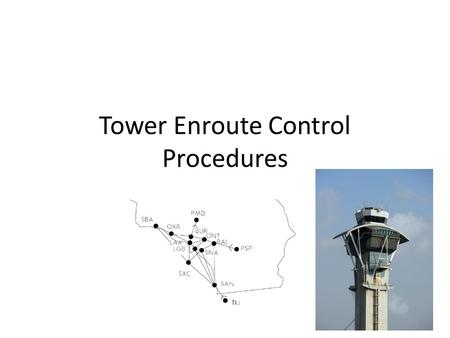 Tower Enroute Control Procedures