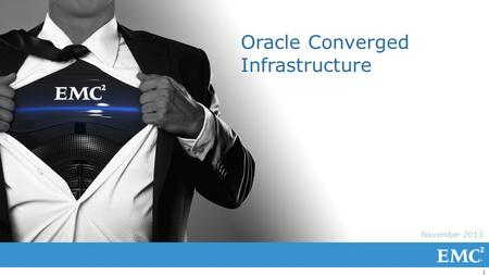 "1 November 2013 Oracle Converged Infrastructure. 2 THE WORKFORCE IS CHANGING Access to information, anytime & anywhere Ability to try and ""succeed or."