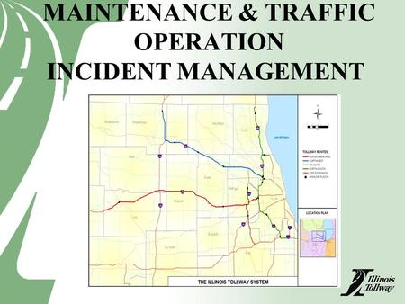 MAINTENANCE & TRAFFIC OPERATION INCIDENT MANAGEMENT.