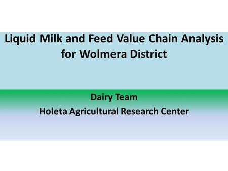 Liquid Milk and Feed Value Chain Analysis for Wolmera District