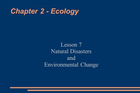 Lesson 7 Natural Disasters and Environmental Change