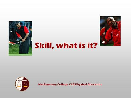 Maribyrnong College VCE Physical Education Skill, what is it?