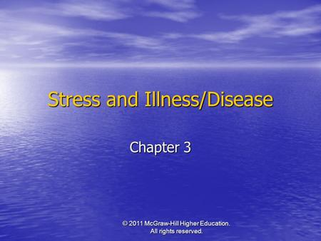 © 2011 McGraw-Hill Higher Education. All rights reserved. Stress and Illness/Disease Chapter 3.
