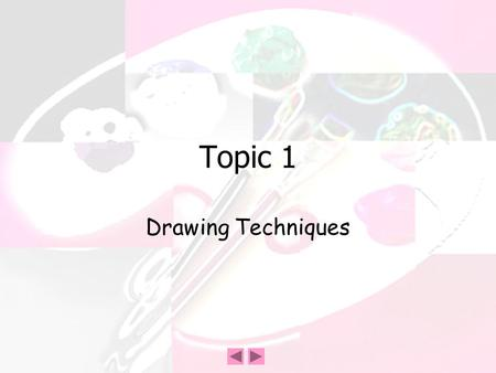 Topic 1 Drawing Techniques. Freehand drawing Sketching Using pencils, pens, charcoal Observation skills Quick.