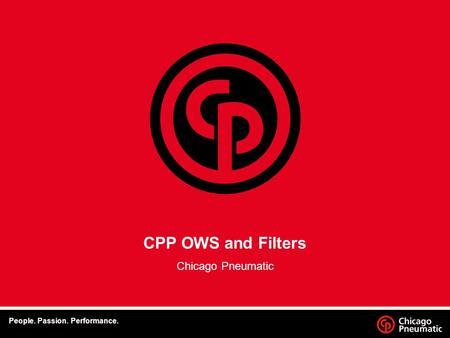 1. Footer Date CPP OWS and Filters Chicago Pneumatic People. Passion. Performance.