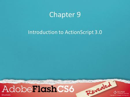 Chapter 9 Introduction to ActionScript 3.0. Chapter 9 Lessons 1.Understand ActionScript 3.0 2.Work with instances of movie clip symbols 3.Use code snippets.
