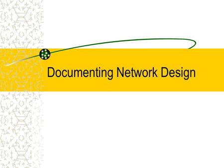 Documenting Network Design
