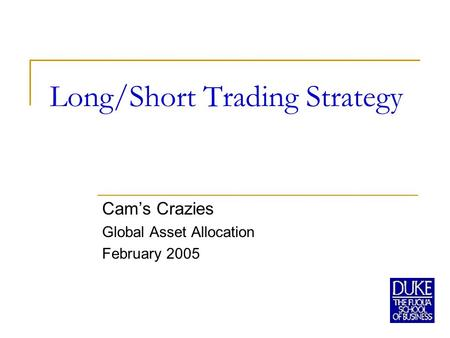 Long/Short Trading Strategy Cam's Crazies Global Asset Allocation February 2005.