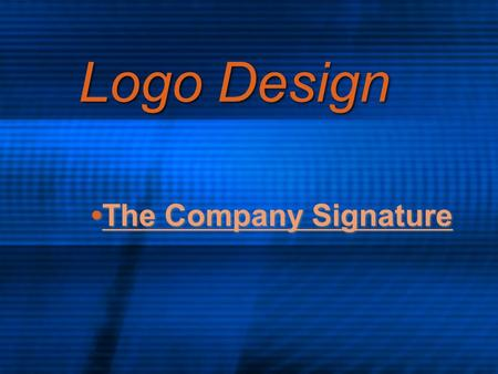 •The Company Signature
