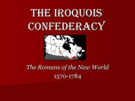 The Iroquois Confederacy