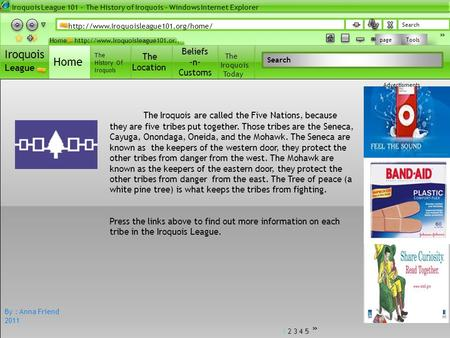 Search « Tools page Iroquois League Home Beliefs -n- Customs Beliefs -n- Customs The History Of Iroquois Home Search The Location The Iroquois Today