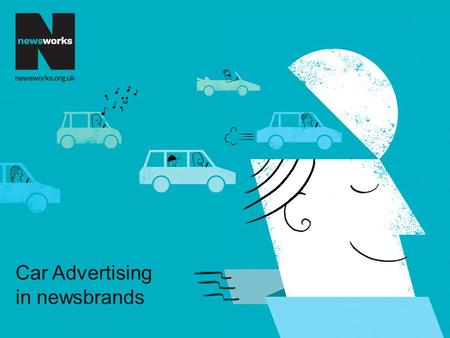 Car Advertising in newsbrands. Category Facts Our readership is your target audience They are open to being persuaded The Newsbrands toolbox Advertising.