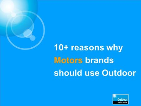 10+ reasons why Motors brands should use Outdoor.