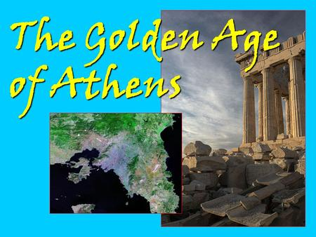 The Golden Age of Athens. After the Persian Wars, formation of Delian League:After the Persian Wars, formation of Delian League: Alliance between 140.