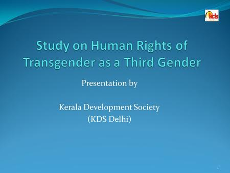Presentation by Kerala Development Society (KDS Delhi) 1.