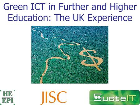 Green ICT in Further and Higher Education: The UK Experience.