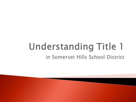 In Somerset Hills School District.  A Federal Program through NCLB  Funding to provide supplemental instruction for students who qualify  Focusing.