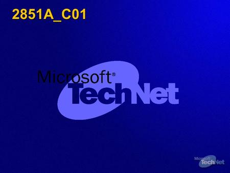 2851A_C01. Microsoft Windows XP Service Pack 2 Security Technologies Bruce Cowper IT Pro Advisor Microsoft Canada.