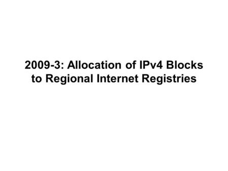 2009-3: Allocation of IPv4 Blocks to Regional Internet Registries.
