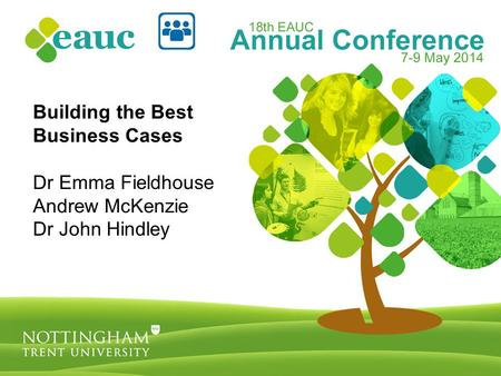 Building the Best Business Cases Dr Emma Fieldhouse Andrew McKenzie Dr John Hindley.