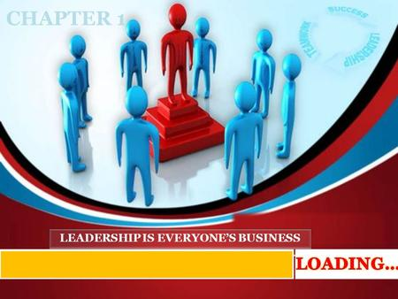 CHAPTER 1 LEADERSHIP IS EVERYONE'S BUSINESS. TUTORIAL'S FOCUS.