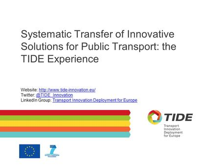 Systematic Transfer of Innovative Solutions for Public Transport: the TIDE Experience Website:
