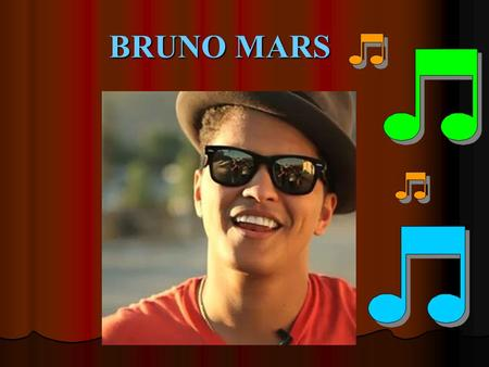 BRUNO MARS. BIOGRAPHY Peter Gene Hernández, better known by his artistic name Bruno mars. Peter Gene Hernández, better known by his artistic name Bruno.