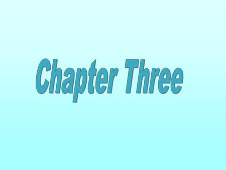 Chapter Three Chapter Three.