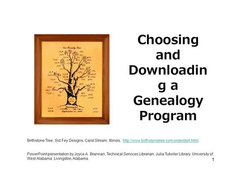 1 Choosing and Downloadin g a Genealogy Program Birthstone Tree, Sid Fey Designs, Carol Stream, Illinois,
