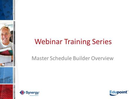 Webinar Training Series Master Schedule Builder Overview.