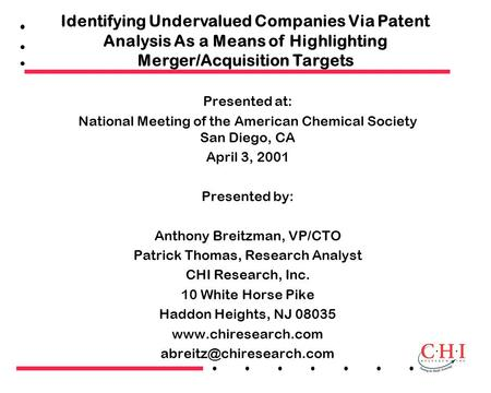 Presented at: National Meeting of the American Chemical Society San Diego, CA April 3, 2001 Presented by: Anthony Breitzman, VP/CTO Patrick Thomas, Research.