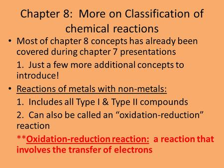 Chapter 8: More on Classification of chemical reactions Most of chapter 8 concepts has already been covered during chapter 7 presentations 1. Just a few.