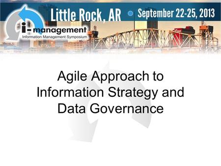 Agile Approach to Information Strategy and Data Governance.
