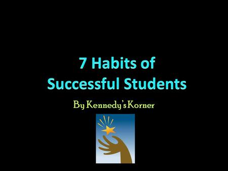 By Kennedy's Korner. 7 Habits The 7 Habits of Happy Kids is a great book to read and share with your class. Keep in mind – the 7 Habits will never be.
