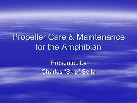 Propeller Care & Maintenance for the Amphibian