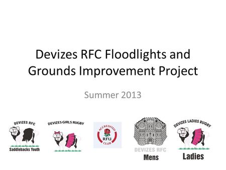 Devizes RFC Floodlights and Grounds Improvement Project Summer 2013.