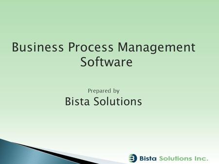 Business Process Management Software Prepared by Bista Solutions.
