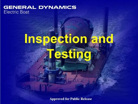 1 Inspection and Testing Approved for Public Release.