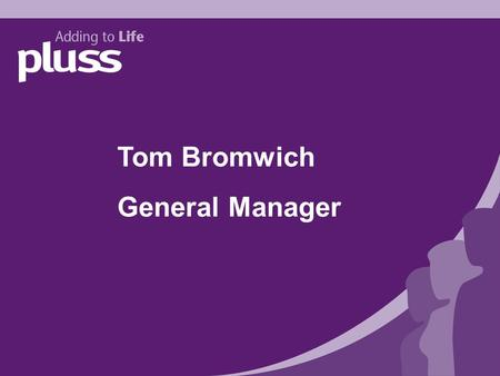 Tom Bromwich General Manager. From the Poor Law to New Horizons History of Mental Health Care in England.