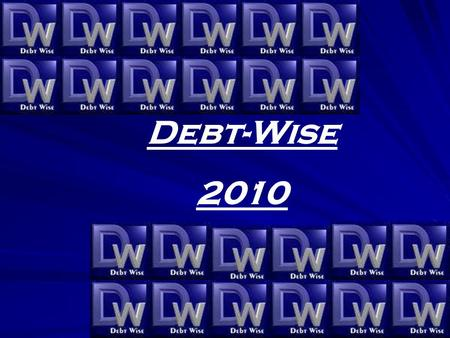 Debt-Wise 2010. Contents Our Goals Services Offered Administrative Assistance The Functionality Of The Software Fast And Effective Handling Of Queries.