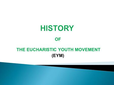 OF THE EUCHARISTIC YOUTH MOVEMENT (EYM)