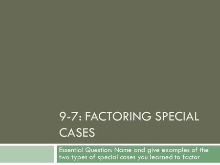 9-7: Factoring Special Cases
