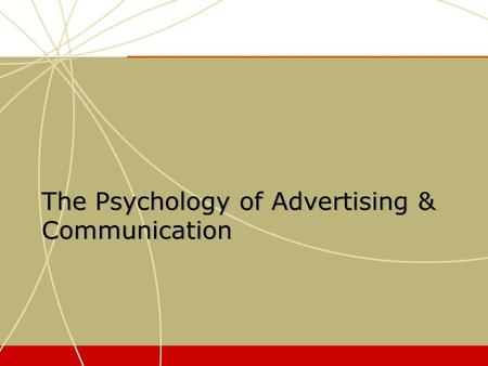The Psychology of Advertising & Communication