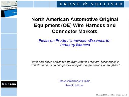 North American Automotive Original Equipment (OE) Wire Harness and Connector Markets Focus on Product Innovation Essential for Industry Winners Wire harnesses.