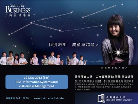 19 May 2012 (Sat) BBA Information Systems and e-Business Management.