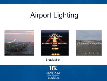 An Equal Opportunity University Airport Lighting Brett Malloy.