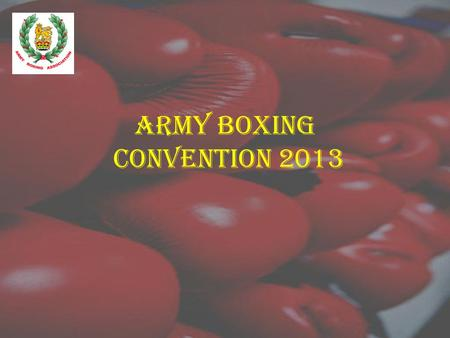 ARMY BOXING CONVENTION 2013. REGISTRATIONS UNITS BOXERS COACHES OFFICIALS.